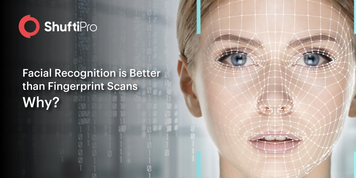 4 Reasons why Facial Recognition is Better at Biometric Verification than Fingerprint Scans