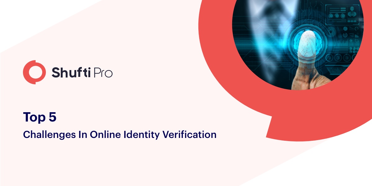 Top 5 Challenges in Online Identity Verification