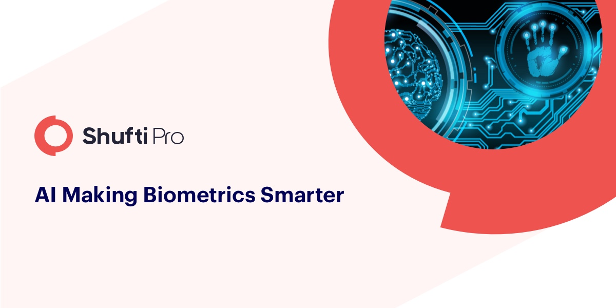 Biometric Authentication is Smart but AI makes it Smarter. Here is How.