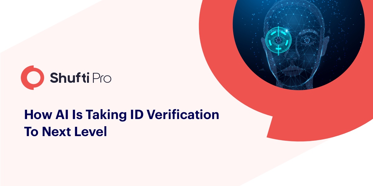 How Artificial Intelligence is taking ID verification to the next level?