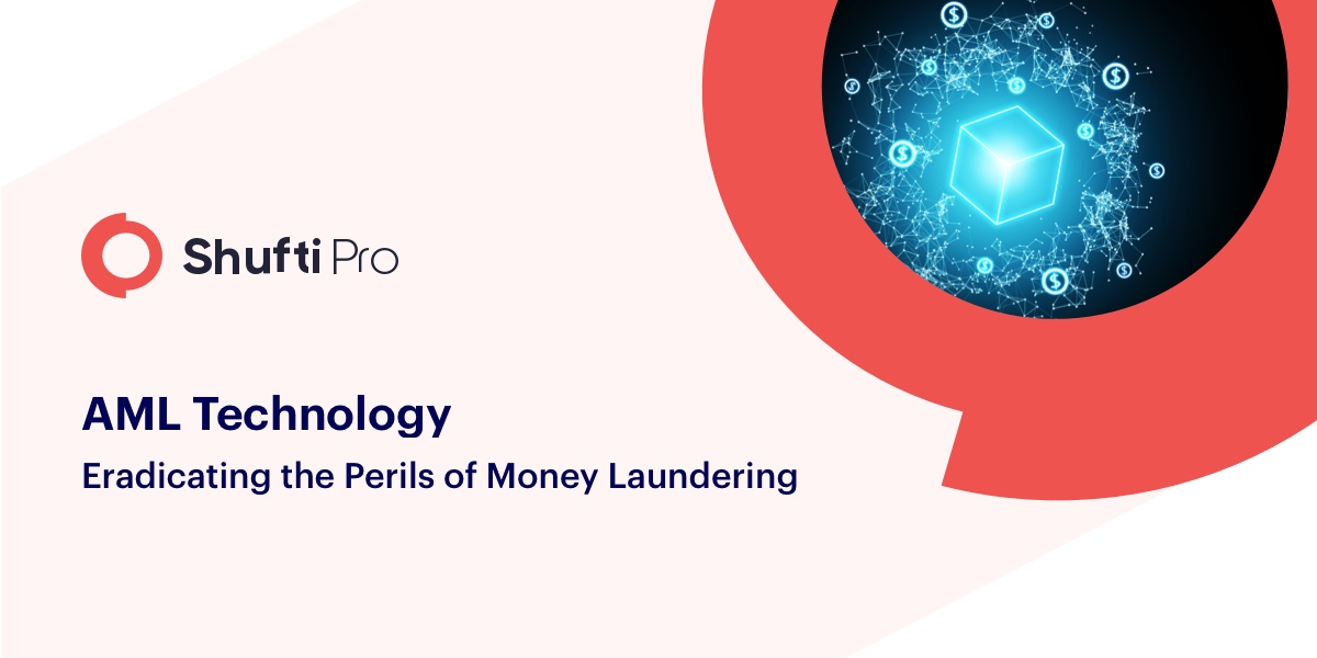 AML Technology Eradicating the Perils of Money Laundering