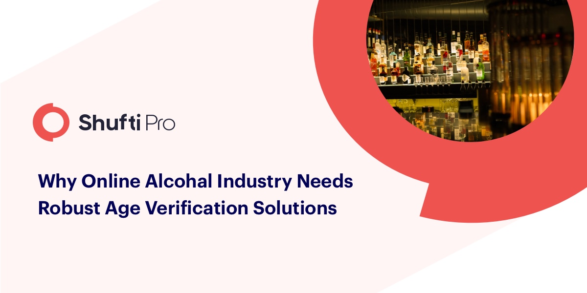 Why online alcohol industry needs robust age verification solutions?