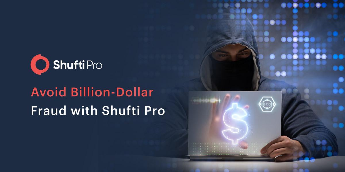 Avoid Billion-Dollar Fraud with Shufti Pro-01