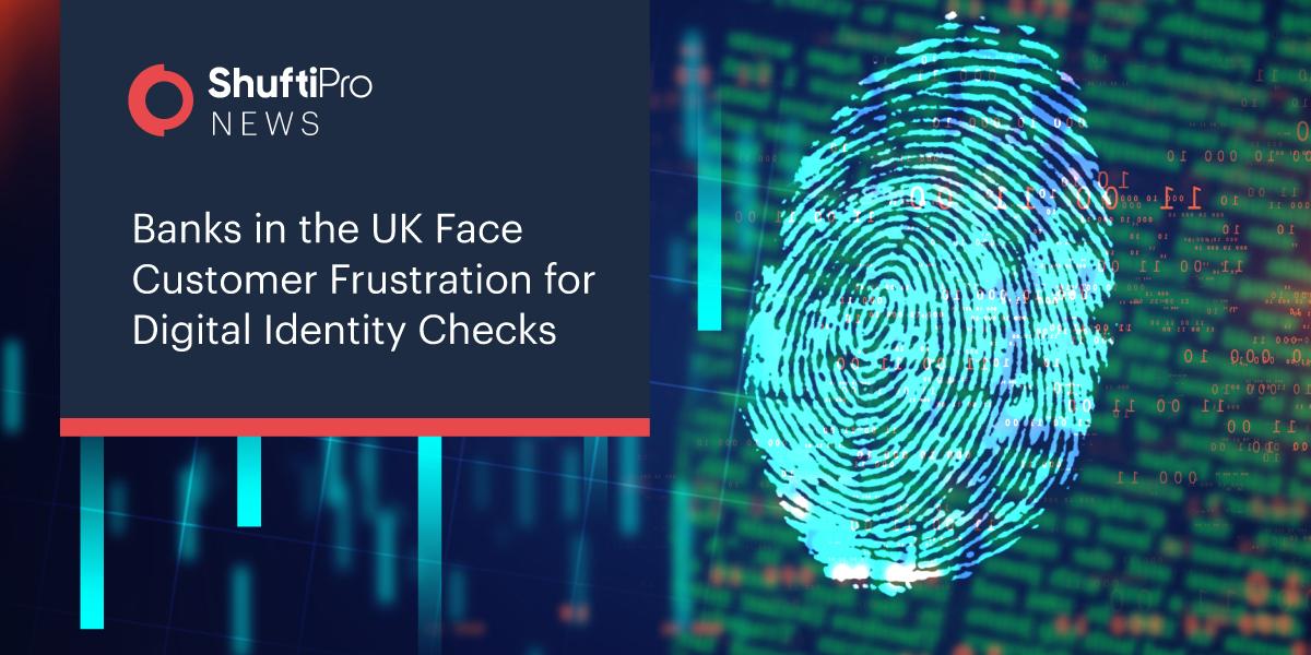 Banks-in-the-UK-Face-Customer-Frustration-for-Digital-Identity-Checks