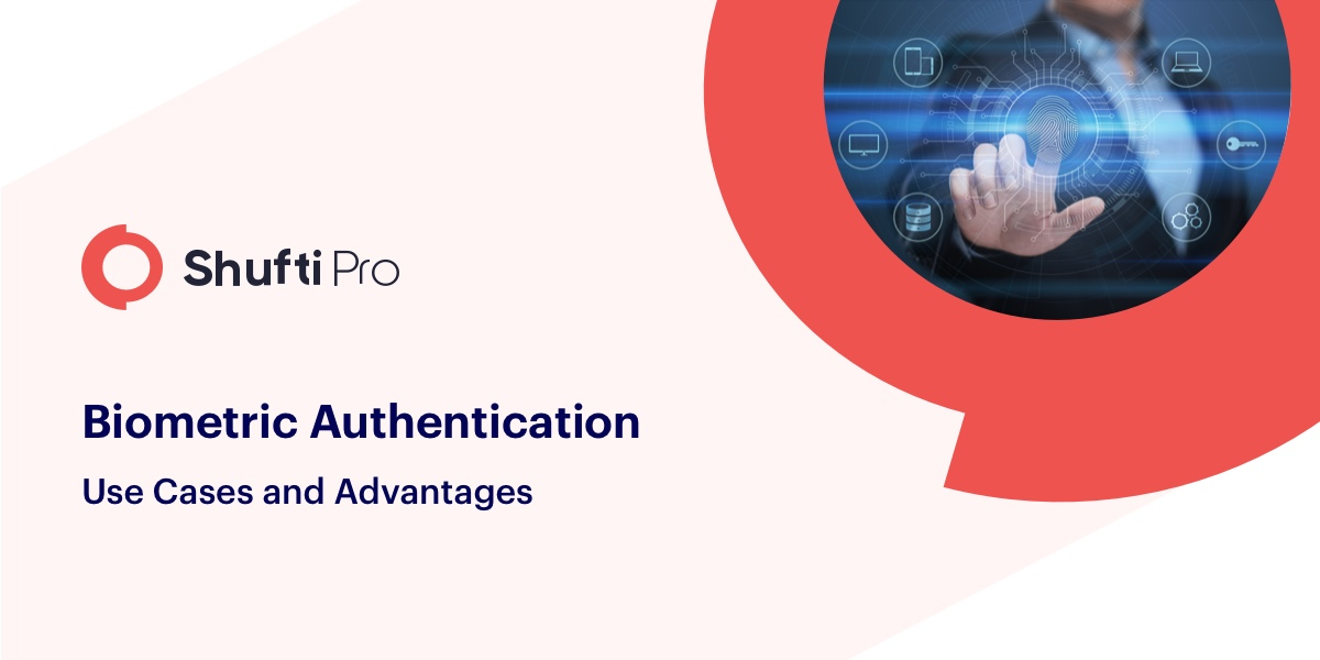 Biometric Authentication: Use Cases and Advantages