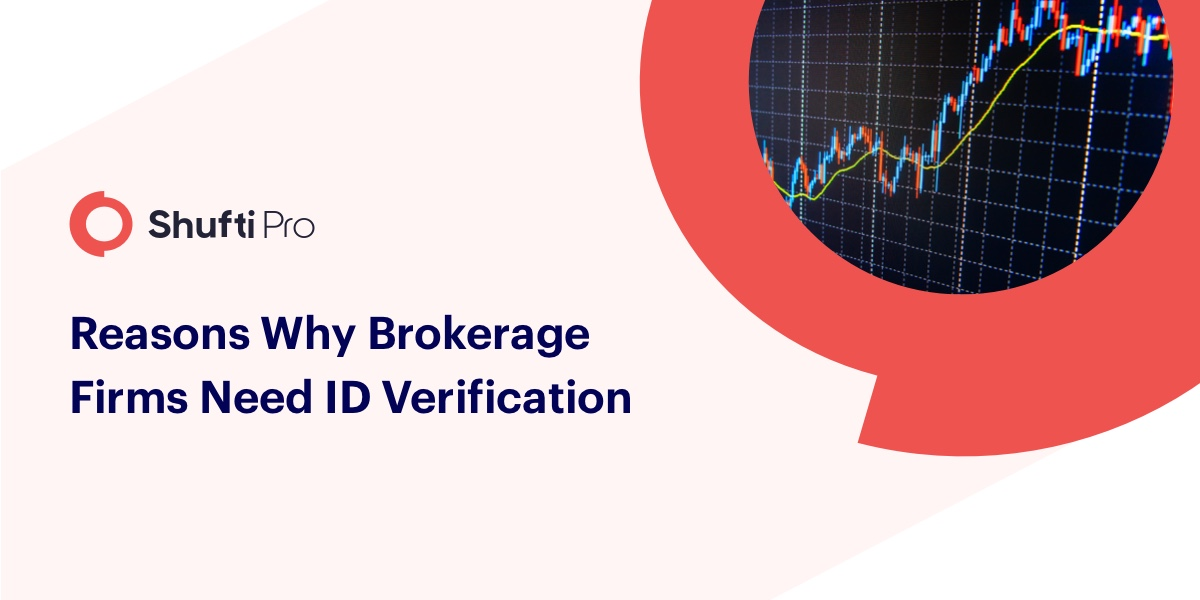 4 Reasons Why Brokerage Firms Need ID Verification?