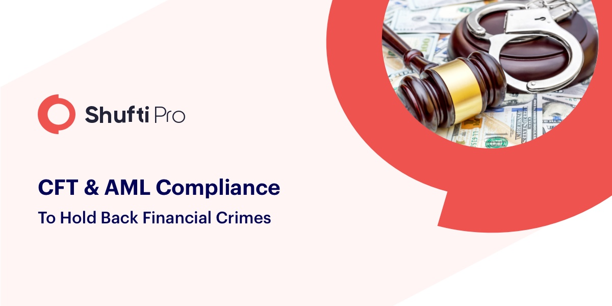 CFT and AML Compliance To Hold Back Financial Crimes