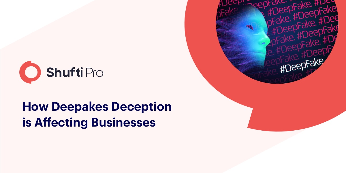 How Deepfakes Deceptions are Affecting Businesses