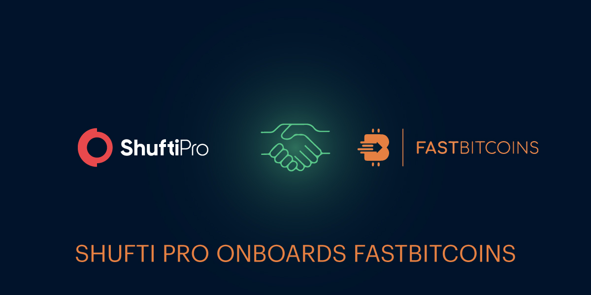 FastBitcoins Joins Hands with Shufti Pro for Screening of their Customers