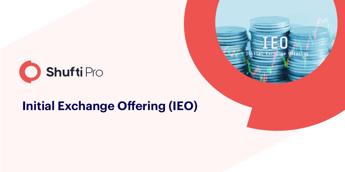 Initial Exchange Offerings (IEOs) - A Detailed Insight