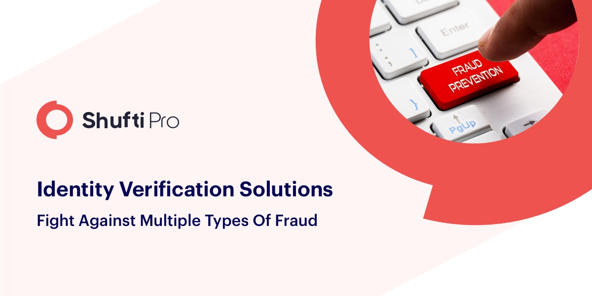 Identity verification solutions to fight against faces of fraud