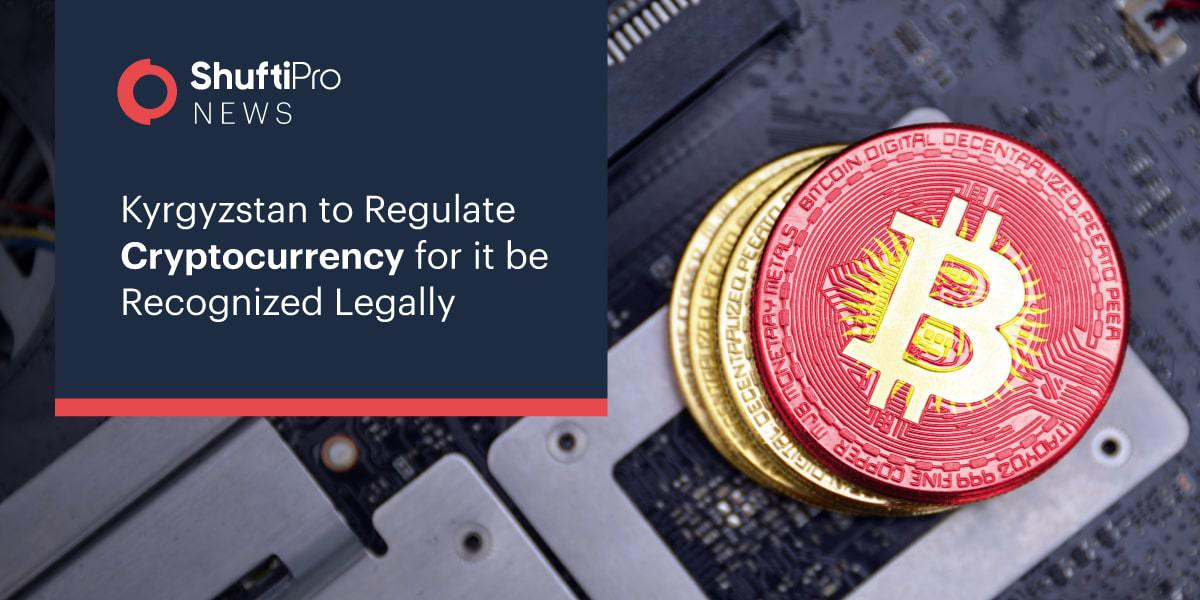 Kyrgyzstan-to-Regulate-Cryptocurrency-for-it-be-Recognized-Legally-min