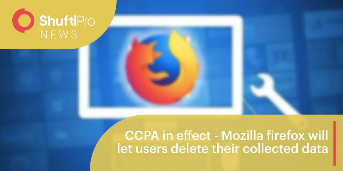 CCPA in effect - Mozilla firefox will let users delete their collected data