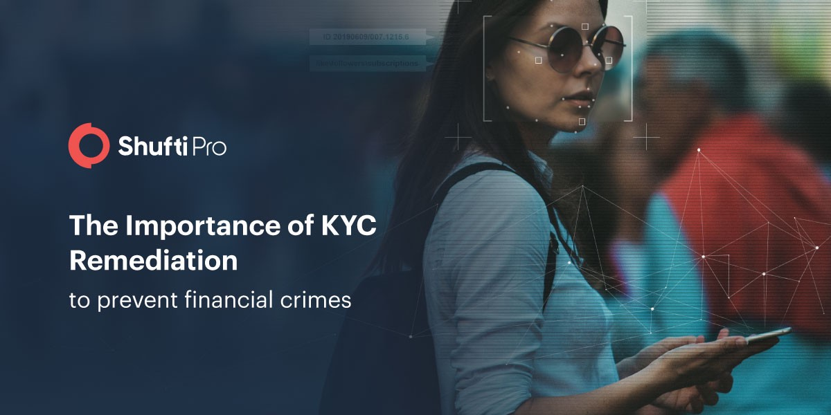 KYC remediation to prevent money laundering