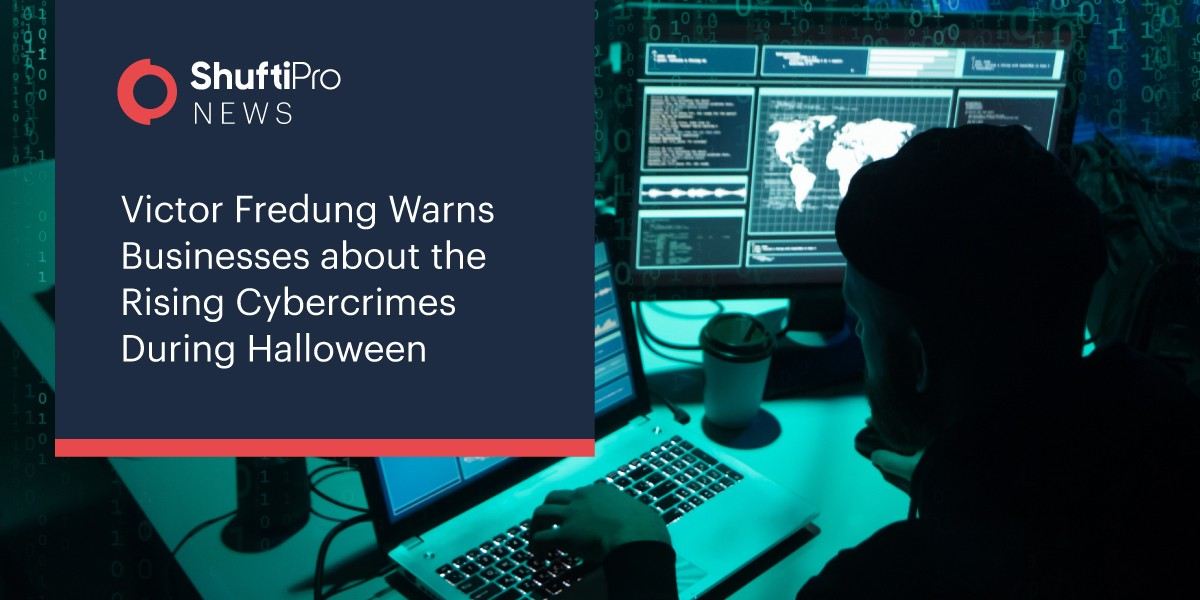 Victor Fredung Warns Businesses about the Rising Cybercrimes During Halloween