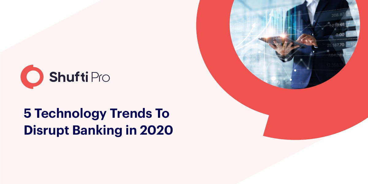 5 Technology Trends To Disrupt Banking in 2020