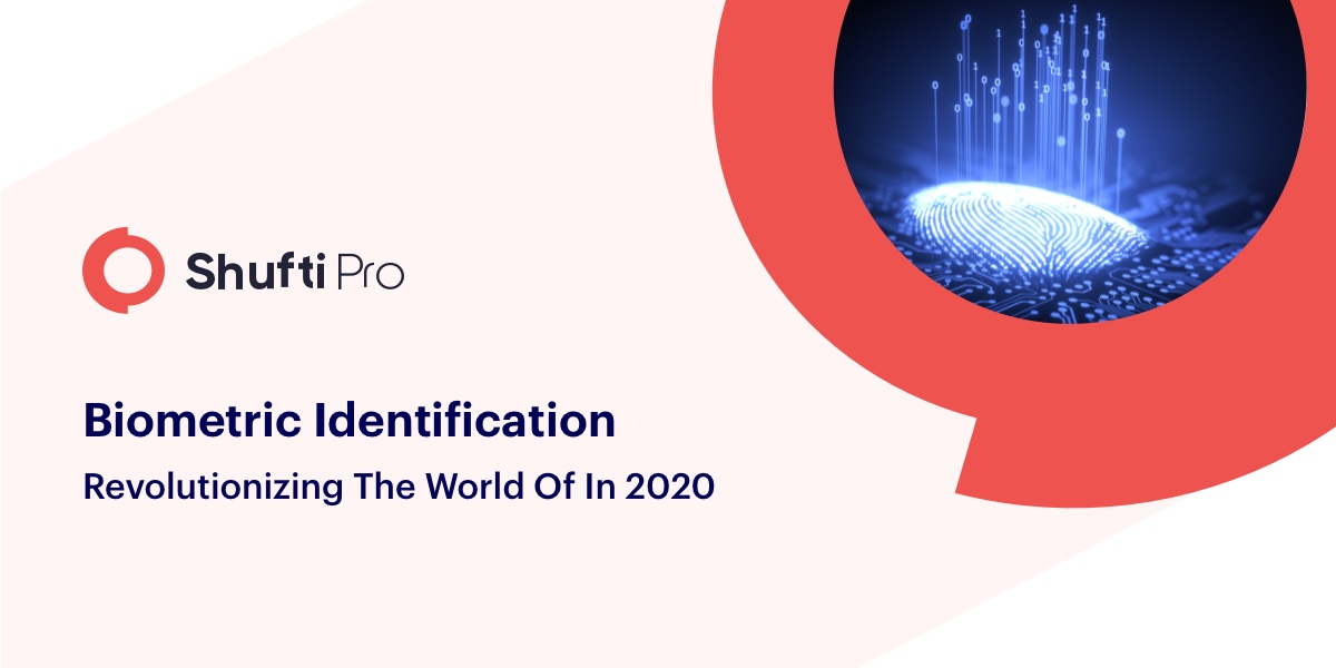 Biometric Identification revolutionizing the world in 2020