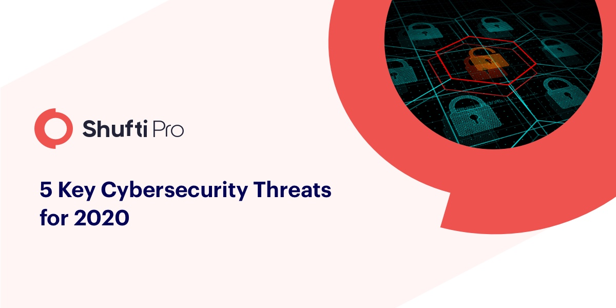 5 Key Cybersecurity Threats for 2020