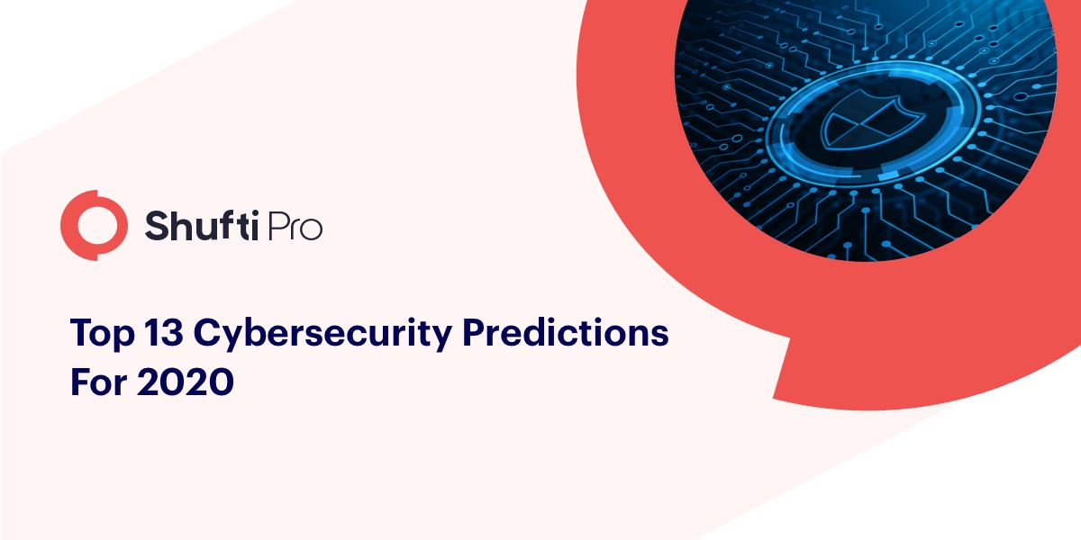Top 13 Cybersecurity Predictions for 2020