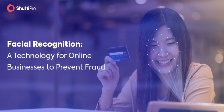Facial Recognition A Technology for Online Businesses to Prevent Fraud