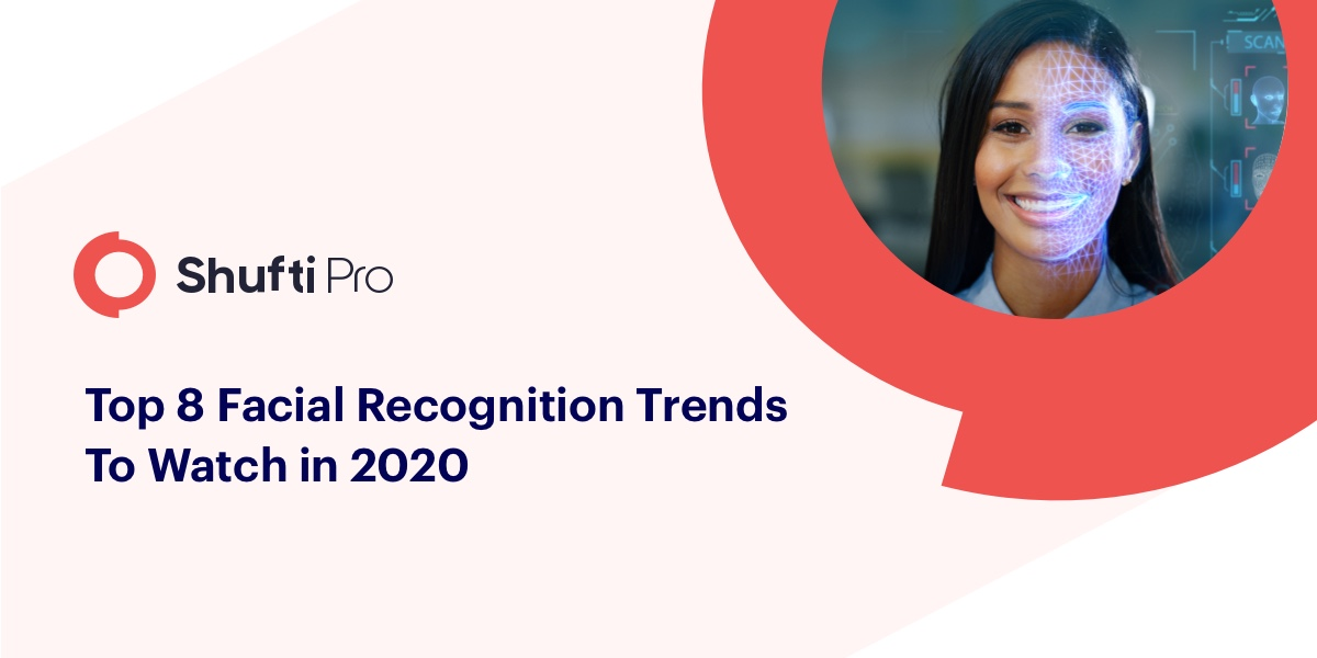 Top 8 Facial Recognition trends to watch in 2020