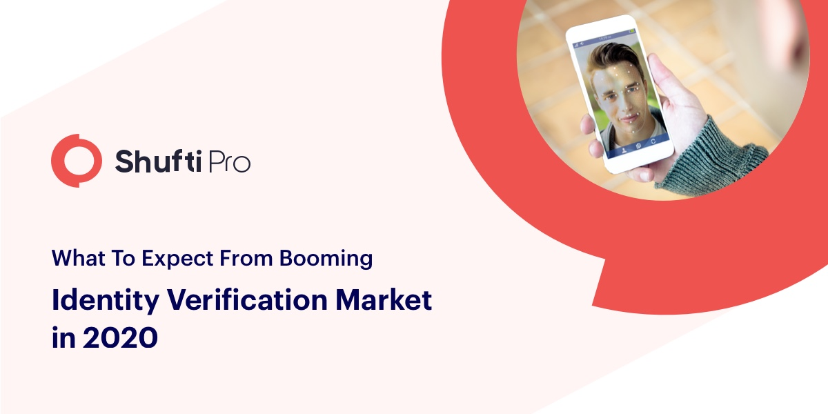 What to expect from Booming Identity Verification Market in 2020?