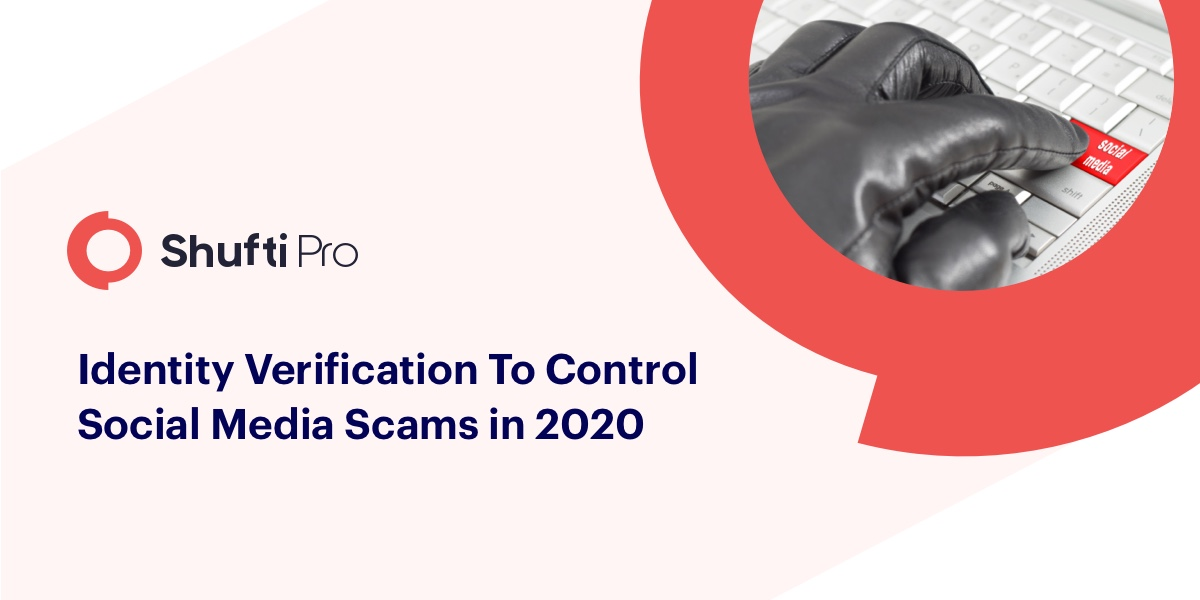 Identity Verification to Control Social Media Scams in 2020