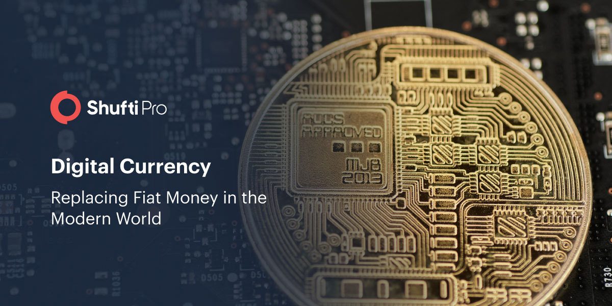 Digital Currency - Replacing Fiat Money in the Modern World