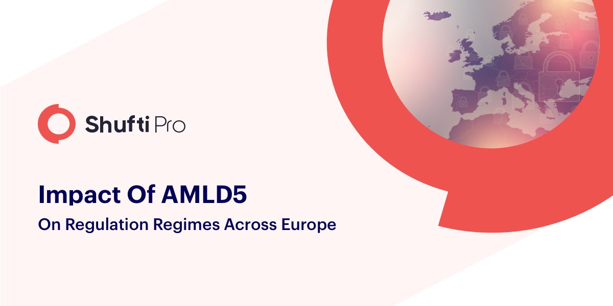 EU's AMLD5: What does it mean and how will it impact the AML regulation regimes?