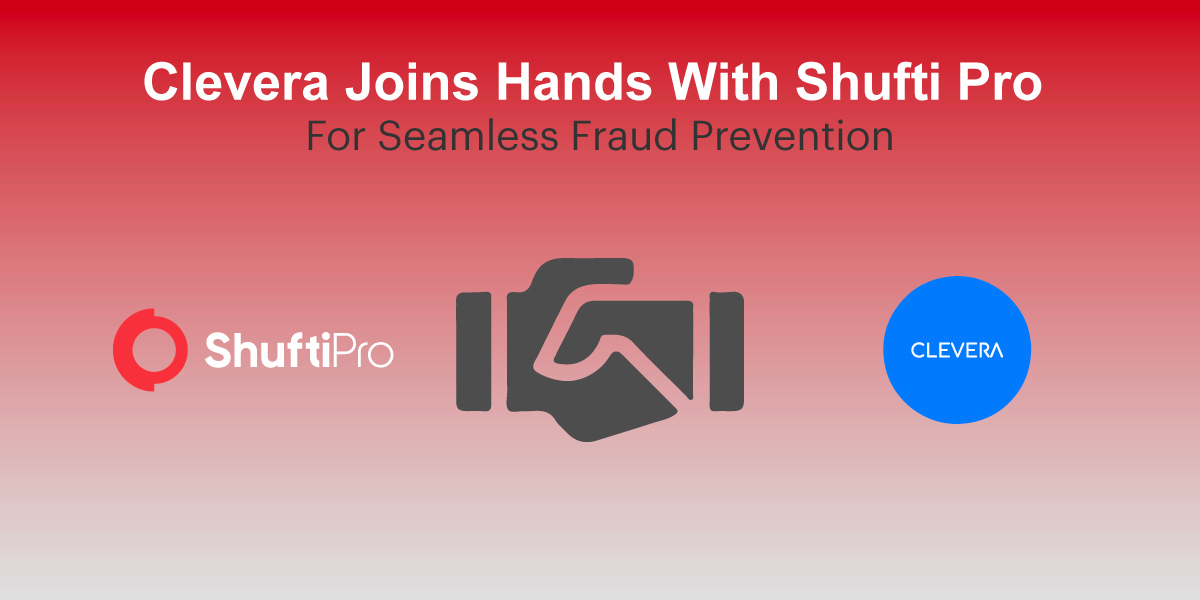 Clevera Chooses Shufti Pro for Fraud Prevention Through Seamless KYC Screening