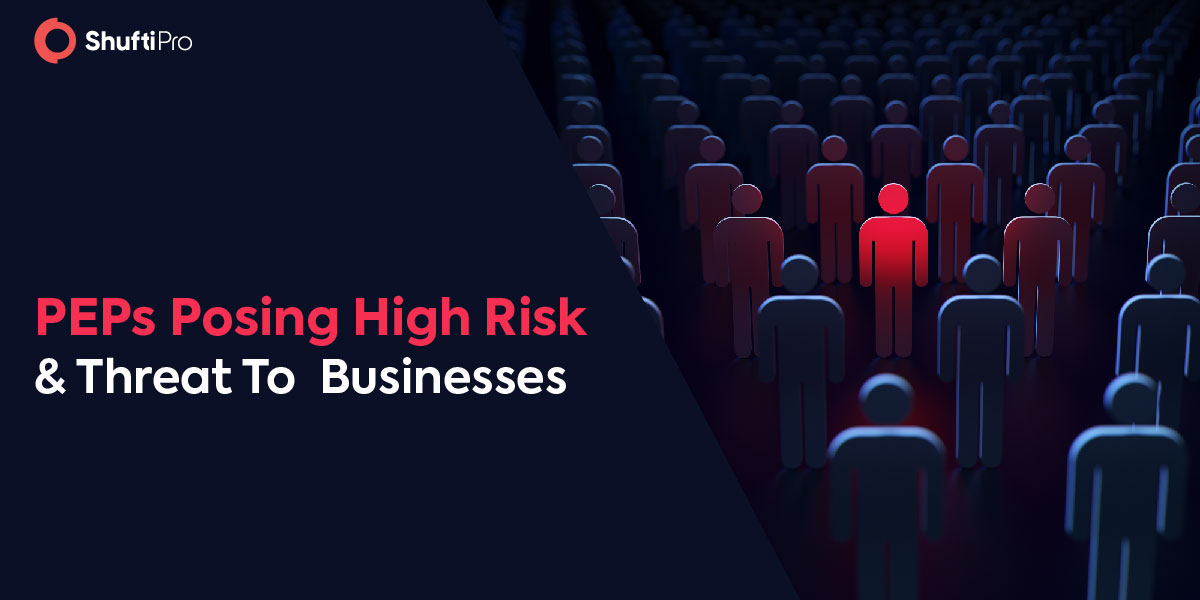 Why PEPs are High Risk and a Threat To Your Business?