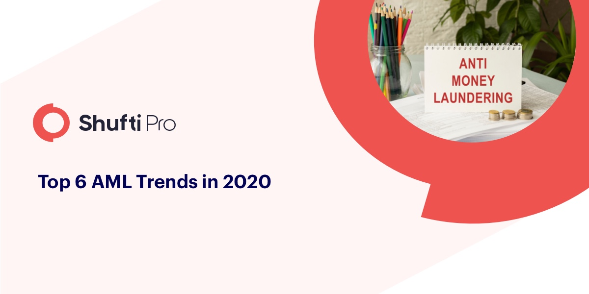 Top 6 Trends in Anti-Money Laundering for 2020